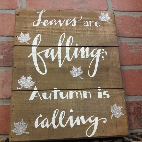 LEAVES are Falling Autumn is Calling Wood Sign ART